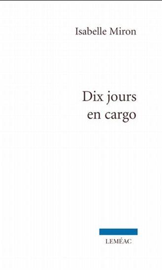 Dix jours en cargo d'Isabelle Miron