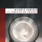 Tableau de chasse de Michèle Comtois, éditions Héliotrope
