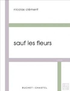 Sauf les fleurs de Nicolas Clément