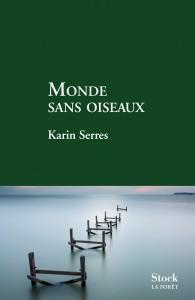 Monde sans oiseaux de Karin Serres