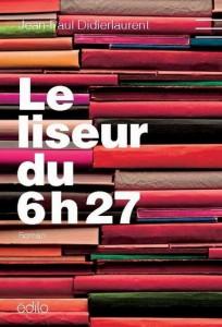 Le liseur 6h27 de Jean-Paul Didierlaurent