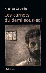 Les carnets du demi sous-sol de Nicolas Coutlée, éditions Triptyque