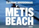 Métis Beach de Claudine Bourbonnais, éditions du Boréal