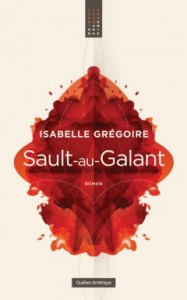 Sault-au-Galant de Isabelle Grégoire, éditions Québec Amérique