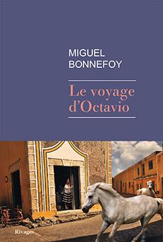 Le voyage d'Octavio de Miguel Bonnefoy, éditions Rivages, 9782743629410