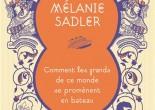 Comment les grands de ce monde se promènent en bateau de Mélanie Sadler, éditions Flammarion, 9782081336506
