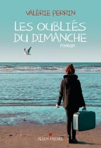 Les oubliés du dimanche de Valérie Perrin, éditions Albin Michel, 9782226317155