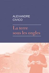 La terre sous les ongles d'Alexandre Civico, éditions Rivages, 9782743629519