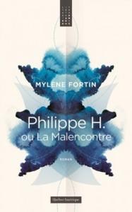Philippe H., ou, la Malencontre de Mylène Fortin, éditions Québec Amérique, 9782764429235