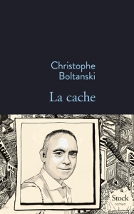 La cache de Christophe Boltanski, éditions Stock