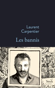 Les bannis de Laurent Carpentier, éditions Stock, 9782234079212