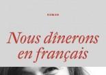 Nous dînerons en français d'Albena Dimitrova, éditions Galaade