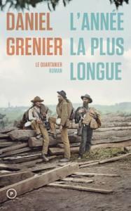 L'année la plus longue de Daniel Grenier, éditions Le Quartanier, 9782896982158