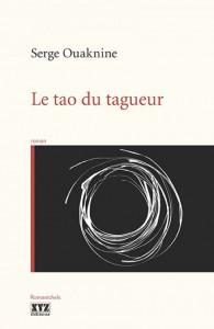 Le tao du Tagueur de Serge Ouaknine, éditions XYZ, 9782892618846