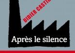 Après le silence de Didier Castino, éditions Liana Levi, 9782867467844